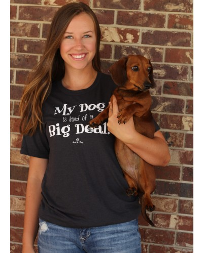 My Dog is Kind of a Big Deal in Dark Grey by Bell & May