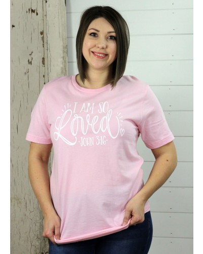 I Am So Loved Tee in Pink